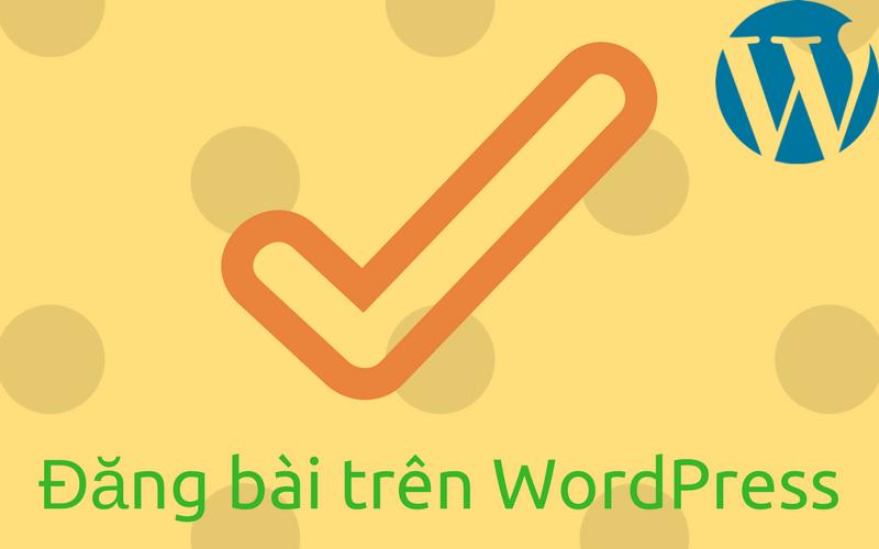hướng dẫn đăng bài trên WordPress