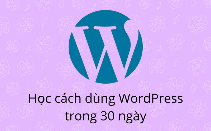 hướng dẫn sử dụng WordPress trong 30 ngày