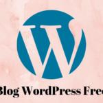 Cách tạo blog WordPress miễn phí