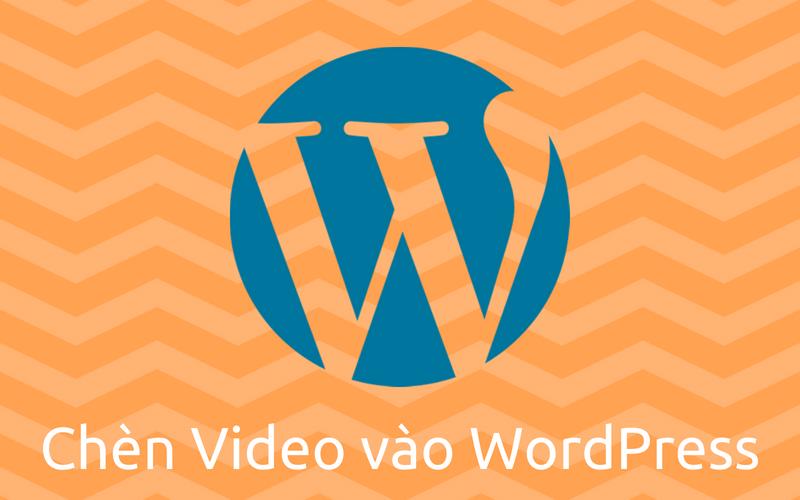 cách chèn video vào WordPress